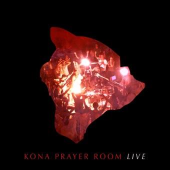 Kona Prayer Room (Live) – Kona Prayer Room