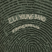 Fingerprints - Eli Young Band