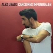 Canciones Impuntuales, Alex Ubago