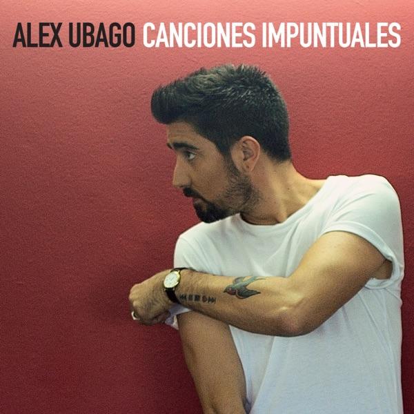 Alex Ubago - Canciones Impuntuales (2017) [iTunes Plus M4A ACC]