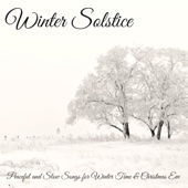 Winter Solstice - Winter Solstice – Peaceful and Slow Songs for Winter Time & Christmas Eve  artwork