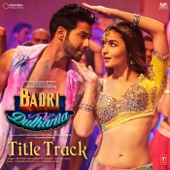 Badri Ki Dulhania (Title Track) [From