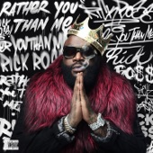 Rather You Than Me, Rick Ross