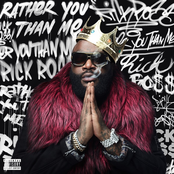 Rick Ross - Rather You Than Me (2017) FLAC