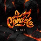 On Fire - La Candela