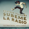 SÚBEME LA RADIO feat Descemer Bueno Zion Lennox- Enrique Iglesias mp3