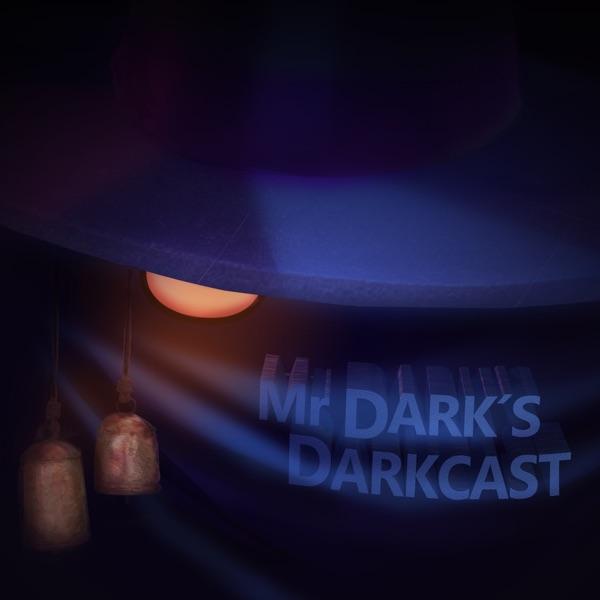 Mr Darks Darkcast