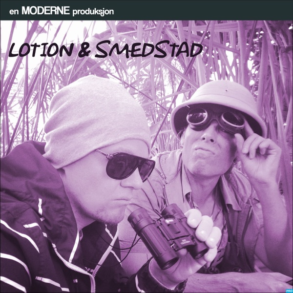 Lotion & Smedstad - The Podcast