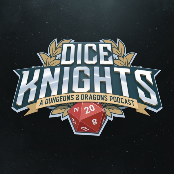 DiceKnights: A D&D Actual Play Podcast