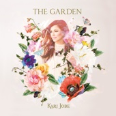 The Garden (Deluxe Edition) - Kari Jobe