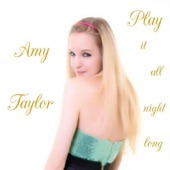 Play It All Night Long Amy Taylor
