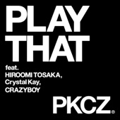 PLAY THAT feat. 登坂広臣,Crystal Kay,CRAZYBOY