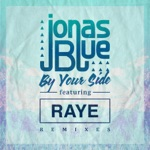 By Your Side (Remixes / Pt. 2) [feat. RAYE] - Single