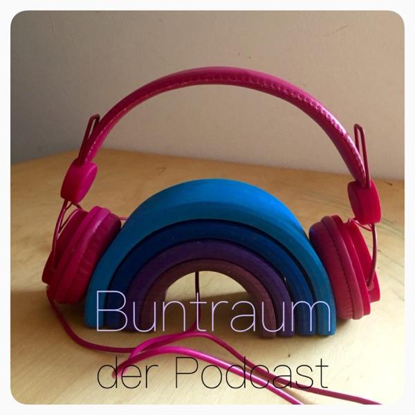 Podcast – Buntraum