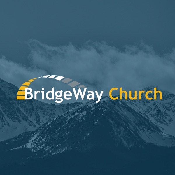 BridgeWay Church Sermon Podcasts