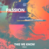 This We Know (feat. Kristian Stanfill) - Passion