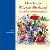 Piotr Fronczewski & Julian Tuwim - Wiersze Dla Dzieci artwork