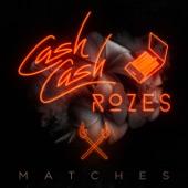 Matches - Single, Cash Cash