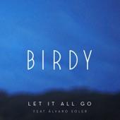 Let It All Go (feat. Álvaro Soler) - Single, Birdy