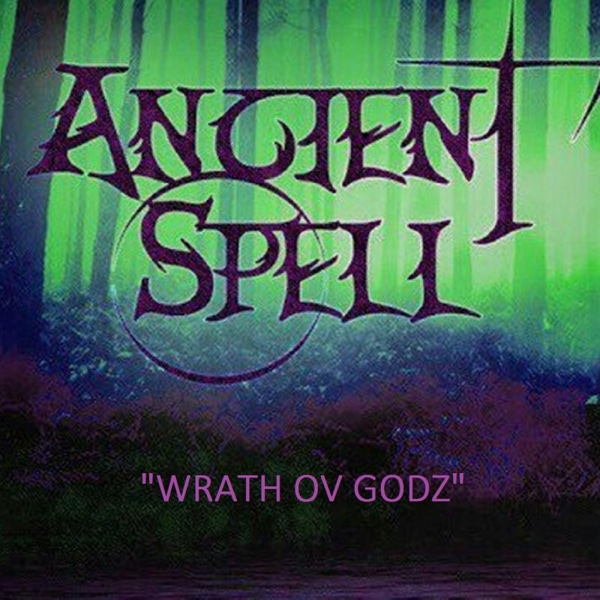 Wrath Ov Godz - Single | Ancient Spell