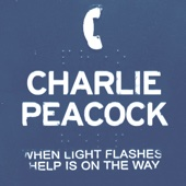 Charlie Peacock - When Light Flashes Help Is on the Way  artwork