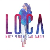 Maite Perroni - Loca (feat. Cali Y El Dandee) ilustración