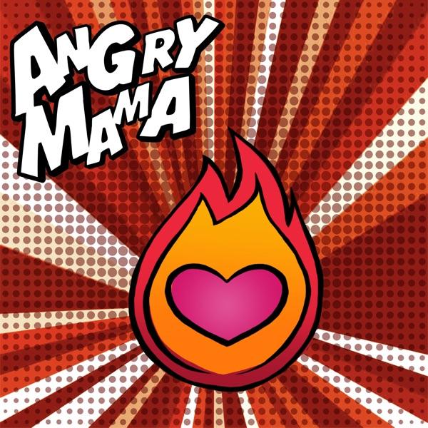 The Angry Mama Show