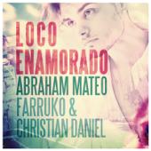 Loco Enamorado - Abraham Mateo, Farruko & Christian Daniel