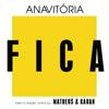 Anavitória - Fica (feat. Matheus & Kauan)  arte