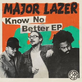 Know No Better – EP – Major Lazer