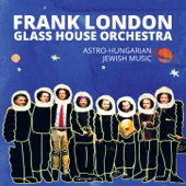 Glass House Orchestra - Astro-Hungarian Jewish Music