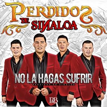 No La Hagas Sufrir – Perdidos De Sinaloa
