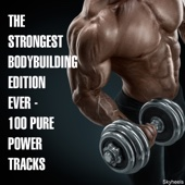 The Strongest Bodybuilding Edition Ever - 100 Pure Power Tracks - Various Artists