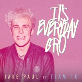 It's Everyday Bro (feat. Team 10) - Jake Paul Cover Art