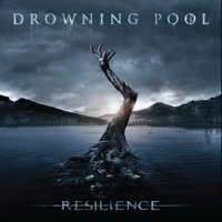 Resilience, Drowning Pool