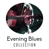 Evening Blues Collection: Invitation to Relaxation, Soulful Instrumental Freedom, Dinner Party Music, Adult Entertainment, Wonderful Midnight with Guitar Background