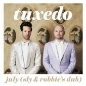 Tuxedo - July (Sly & Robbie's Dub) artwork