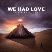 We Had Love (feat. June)