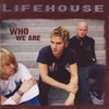 Who We Are (Expanded Edition), Lifehouse