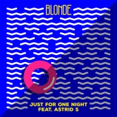 Just For One Night (feat. Astrid S) - Blonde