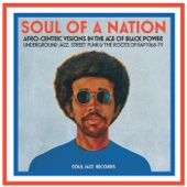 Soul Jazz Records Presents Soul of a Nation: Afro-Centric Visions in the Age of Black Power - Underground Jazz, Street Funk & the Roots of Rap 1968-79