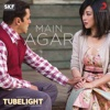 Main Agar From Tubelight - Pritam & Atif Aslam mp3
