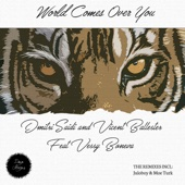 World Comes Over You - Dmitri Saidi, Vicent Ballester & Vessy Boneva