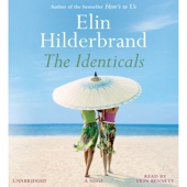 The Identicals: A Novel (Unabridged) - Elin Hilderbrand Cover Art