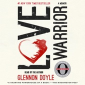 Love Warrior (Oprah's Book Club: A Memoir) (Unabridged) - Glennon Doyle