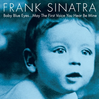 Baby Blue Eyes – Frank Sinatra