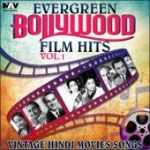 Evergreen Bollywood Film Hits & Vintage Hindi Movies Songs, Vol. 1