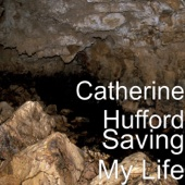 Catherine Hufford - Saving My Life  artwork