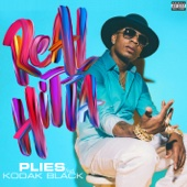 Real Hitta (feat. Kodak Black) - Plies