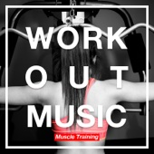 WORKOUT MUSIC -Muscle Training- - Various Artists